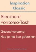 Blanchard Yoritomo-Tashi , Gezond verstand: Hoe je het kan gebruiken