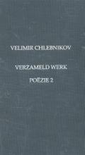 Velimir  Chlebnikov Verzameld werk; Pozie  2