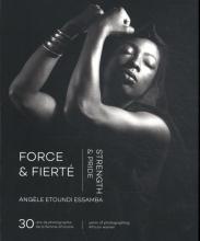 Angele  Etoundi Essamba Force & Fierté Strength & Pride