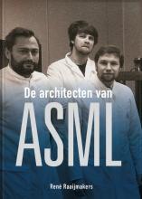 René  Raaijmakers De architecten van ASML