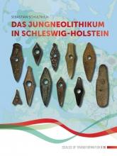 Sebastian Schultrich , Das Jungneolithikum in Schleswig-Holstein