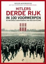 Roger Moorhouse , Hitlers Derde Rijk in 100 voorwerpen
