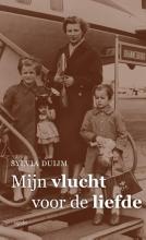 Sylvia  Duijm Mijn vlucht voor de liefde