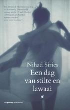 Nihad  Siries Een dag van stilte en lawaai