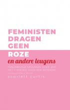 , Feministen dragen geen roze en andere leugens