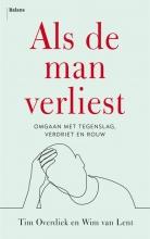 Wim van Lent Tim Overdiek, Als de man verliest