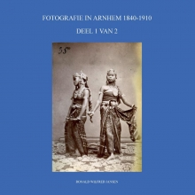 Ronald Wilfred Jansen , FOTOGRAFIE IN ARNHEM 1840-1910