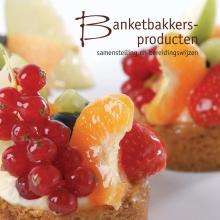 Nederlands Bakkerij Centrum , Banketbakkersproducten
