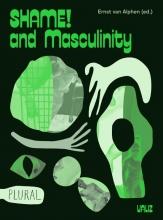 Maaike Meijer Ernst van Alphen  Marlene Dumas  Tijs Goldschmidt, Shame! and Masculinity