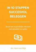 Harm van Wijk Van, In 10 stappen succesvol beleggen