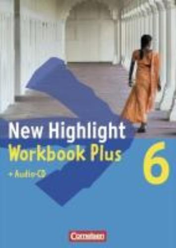 ,New Highlight. Allgemeine Ausgabe 6: 10. Schuljahr. Workbook Plus mit Text-CD