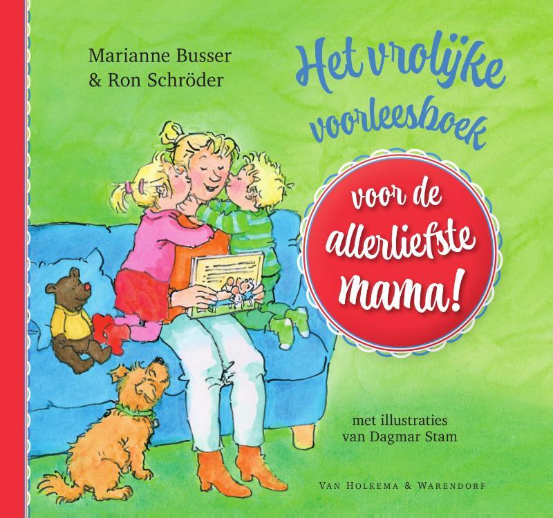 Marianne Busser,Het vrolijke voorleesboek voor de allerliefste mama!