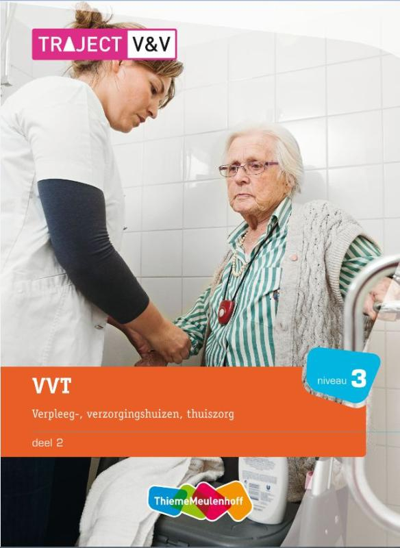 ,VVT Deel 2 Vepleeg-, verzorgingshuizen, thuiszorg niveau 3