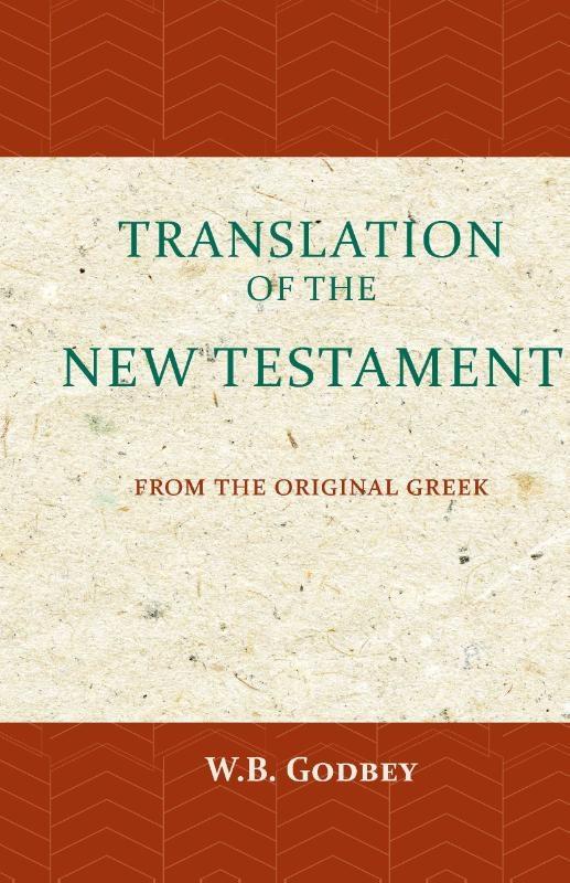 W.B. Godbey,The Translation of the New Testament