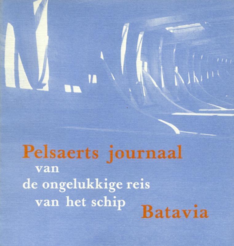 F. Pelsaert,Pelsaerts journaal van de ongelukkige reis van het schip Batavia