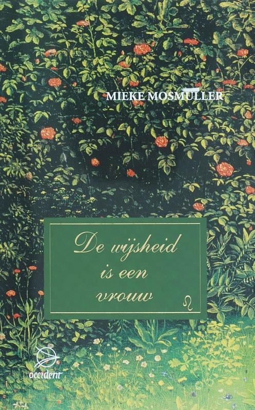 M. Mosmuller,De wijsheid is een vrouw