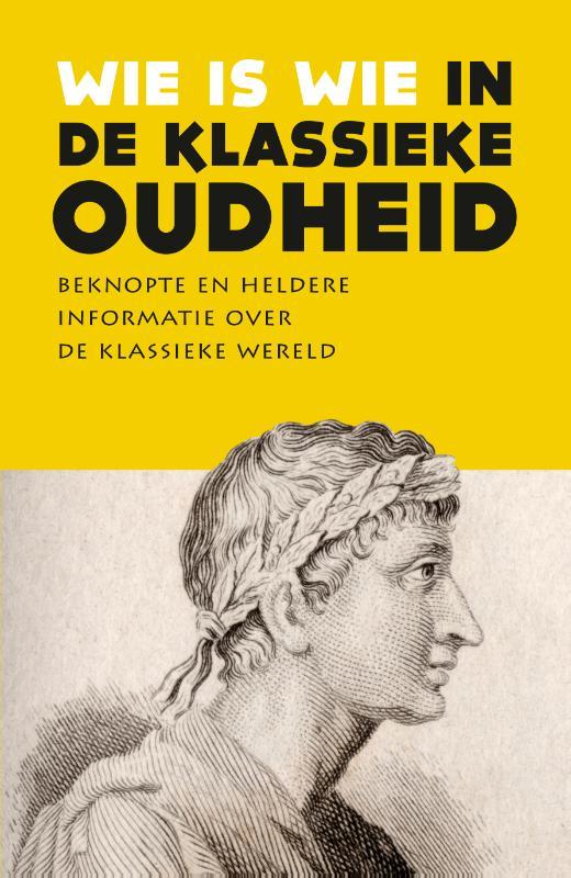 Diverse auteurs,Wie is wie in de klassieke oudheid