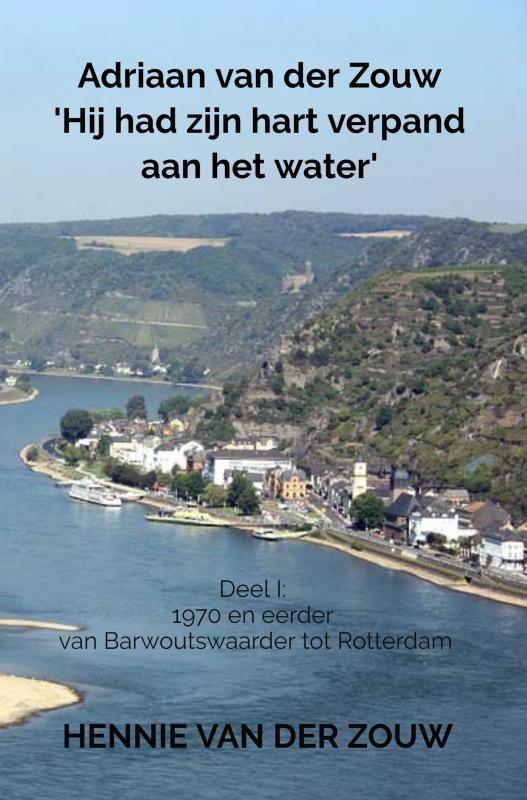 Hennie van der Zouw,Adriaan van der Zouw `Hij had zijn hart verpand aan het water`