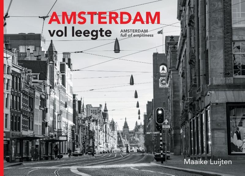 Maaike Luijten,Amsterdam Vol Leegte