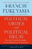 Fukuyama, Francis,Political Order and Political Decay