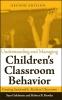 Goldstein, Sam,   Brooks, Robert B.,Understanding and Managing Children`s Classroom Behavior