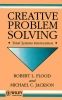 Flood, Robert L.,Creative Problem Solving