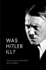 Eberle, Henrik,Was Hitler Ill?
