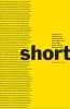 Short,An International Anthology of Five Centuries of Short-Short Stories, Prose Poems, Brief Essays, and Other Short Prose