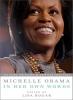 Obama, Michelle,Michelle Obama in Her Own Words