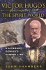 Chambers, John,Victor Hugo`s Conversations with the Spirit World