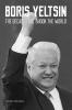 Boris  Minaev,Boris Yeltsin: The Decade that Shook the World