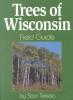 Tekiela, Stan,Trees of Wisconsin Field Guide