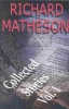 Matheson, Richard             ,  Wiater, Stanley,Richard Matheson: Collected Stories