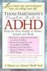 Hartmann, Thom,Thom Hartmann`s Complete Guide to Adhd