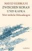 Kermani, Navid,Zwischen Koran und Kafka