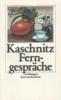 Kaschnitz, Marie Luise,Ferngespräche