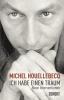 Houellebecq, Michel, ,Ich habe einen Traum