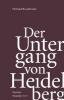 Buselmeier, Michael,Der Untergang von Heidelberg