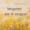 Monique van den Berg,Vergeten dat ik vergeet