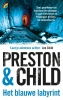 <b>Douglas  Preston, Lincoln  Child</b>,Het blauwe labyrint