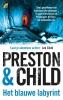 <b>Preston & Child, Douglas  Preston, Lincoln  Child</b>,Het blauwe labyrint