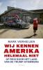 <b>Mark Verheijen</b>,Wij kennen Amerika helemaal niet