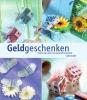 <b>Geldgeschenken</b>,originele verpakkingen voor een leuke cadeau