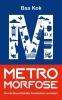 <b>Bas  Kok</b>,Metromorfose