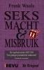 Frank  Waals ,Seks, Macht & Misbruik