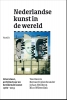 Ton  Bevers, Bernard  Colenbrander, Johan  Heilbron, Nico  Wilterdink,Nederlandse kunst in de wereld