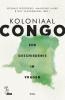 Guy  Vanthemsche Amandine  Lauro  Idesbald  Goddeeris,Koloniaal Congo