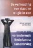 <b>Dirk van der Blom</b>,De verhouding van staat en religie in een veranderende Nederlandse samenleving