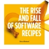 <b>Darius  Blasband</b>,The Rise and Fall of Software Recipes