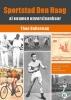 Theo  Bollerman ,Sportstad Den Haag al eeuwen onverslaanbaar